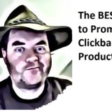 best way to promote clickbank products blog